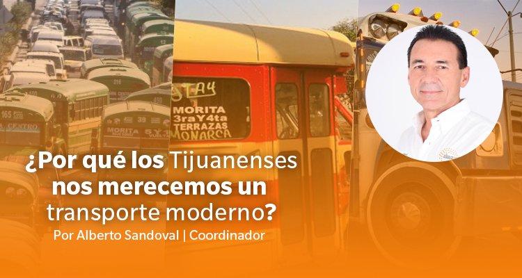 ¿Por qué los Tijuanenses nos merecemos un transporte Moderno?